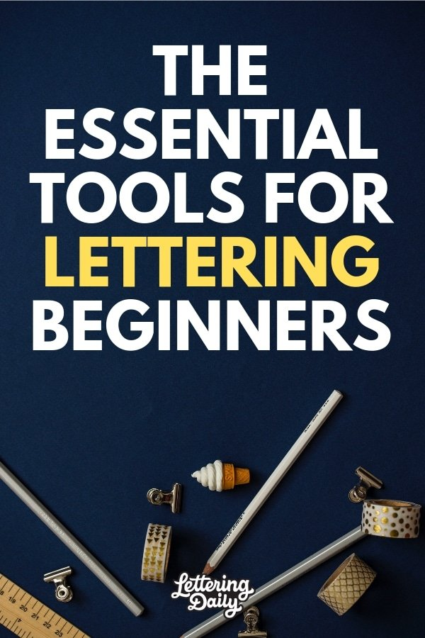 hand lettering essential tools - pin Lettering Daily