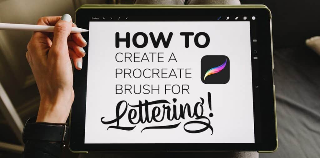 How to create a Procreate brush for lettering - Lettering Daily