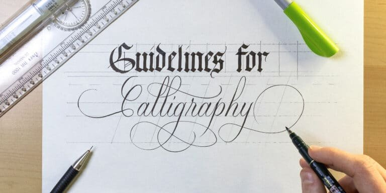 HOW TO MAKE AND USE CALLIGRAPHY GUIDELINES
